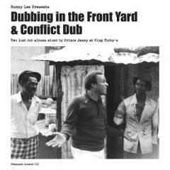 Dubbing in the Front Yard & Conflict Dub