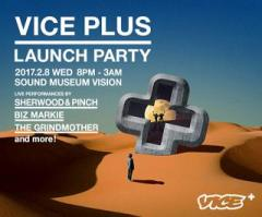 VICE PLUS LAUNCH PARTY
