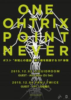 Oneohtrix Point Never Japan Tour 2015