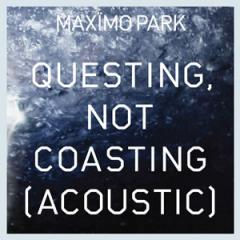 Questing, Not Coasting (Acoustic)