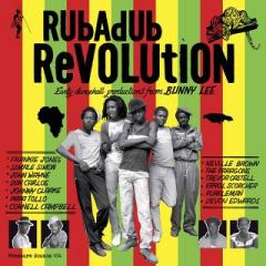 Rubadub Revolution (Eary dancehall productions from Bunny Lee)