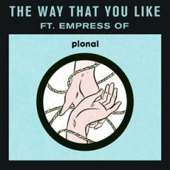 The Way That You Like-feat. Empress Of