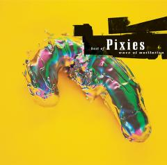 Wave Of Mutilation : Best Of Pixies