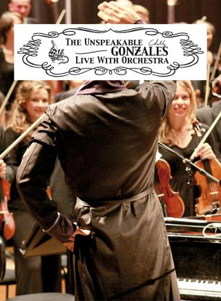 The Unspeakable Chilly Gonzales Live With Orchestra