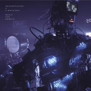 Squarepusher X Z-Machines:Music For Robots