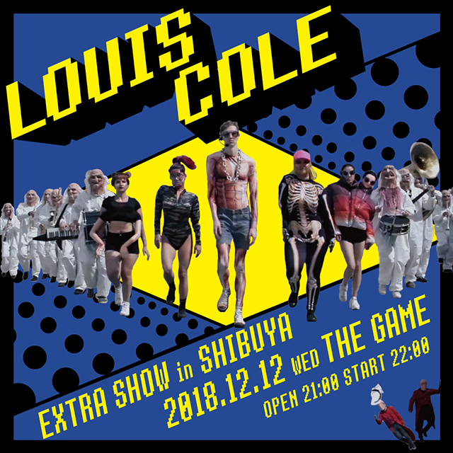 LOUIS COLE -EXTRA SHOW in SHIBUYA-