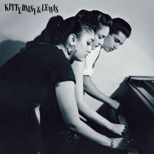 Kitty,Daisy & Lewis