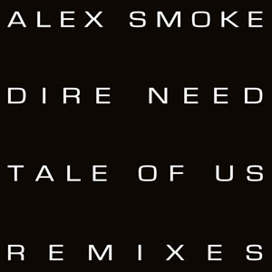 Dire Need (Tale of Us Remixes)