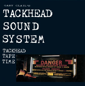 Tackhead Tape Time