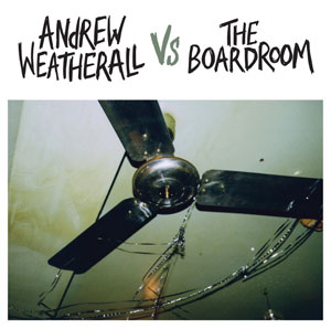 Andrew Weatherall Vs. The Boardroom