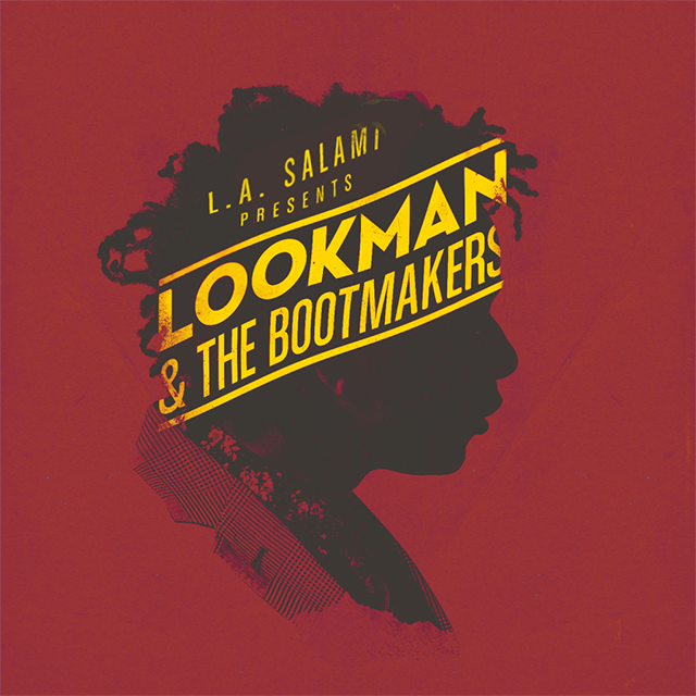 L.A. Salami presents Lookman & The Bootmakers EP